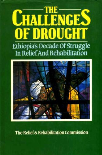 9780946825011: The challenges of drought: Ethiopia's decade of struggle in relief and rehabilitation