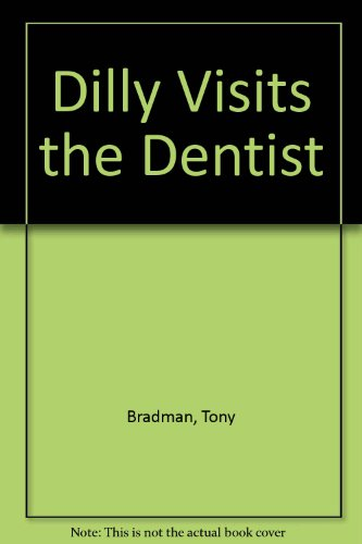 Dilly Visits the Dentist: More Stories of the World's Naughtiest Dinosaur (9780946826438) by Bradman, Tony; Hellard, Susan