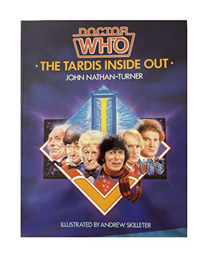 DOCTOR WHO: THE TARDIS INSIDE OUT.: Nathan-Turner, John.