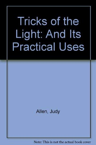 Tricks of the Light: And Its Practical: Allen, Judy