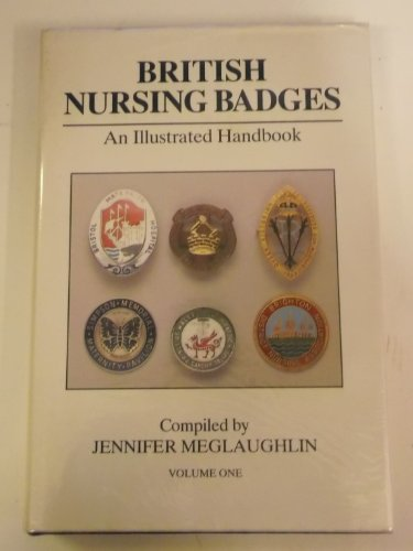 9780946836406: British Nursing Badges: v. 1: An Illustrated Handbook