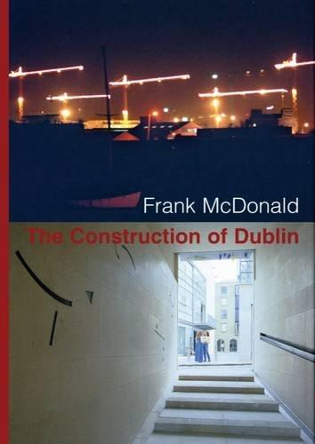 9780946846498: The Construction of Dublin
