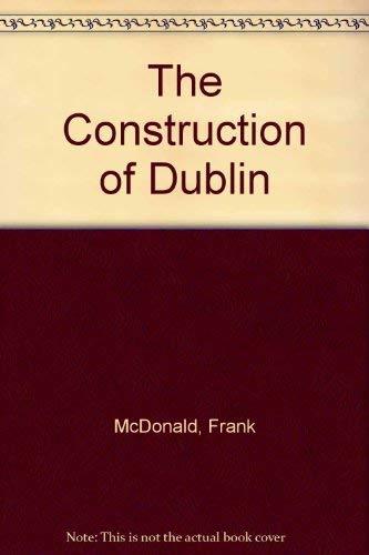 9780946846504: The Construction of Dublin