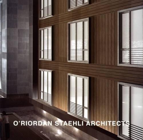 O'Riordan Staehli Architects: Oriordan Staehli Architects