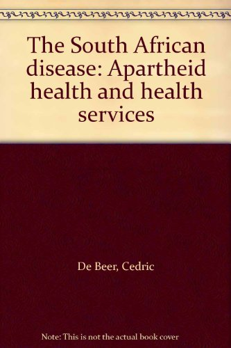 9780946848133: The South African Disease: Apartheid Health and Health Services