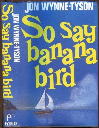9780946849000: So Say Banana Bird