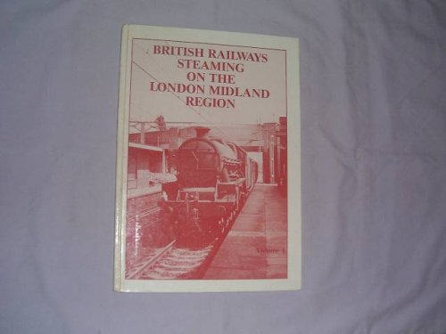 9780946857050: British railways steaming on the London Midland Region