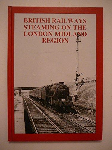 9780946857586: British Railways Steaming on the London Midland Region: v. 5 (P. B. Hands)