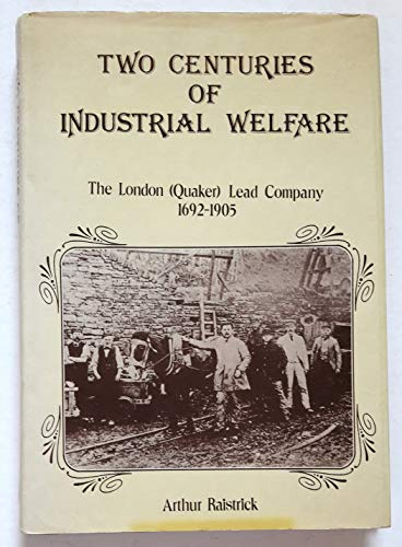 9780946865086: Two Centuries of Industrial Welfare: London (Quaker) Lead Company, 1692-1905