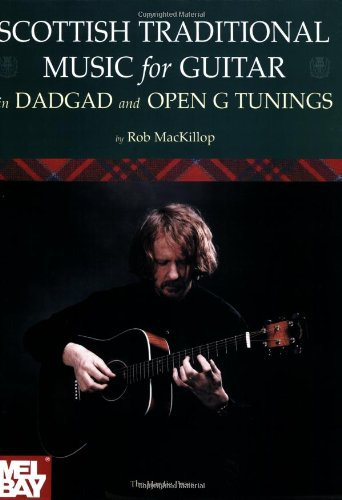 9780946868230: Mel Bay Scottish Traditional Music for Guitar in Dadgad and Open G Tunings