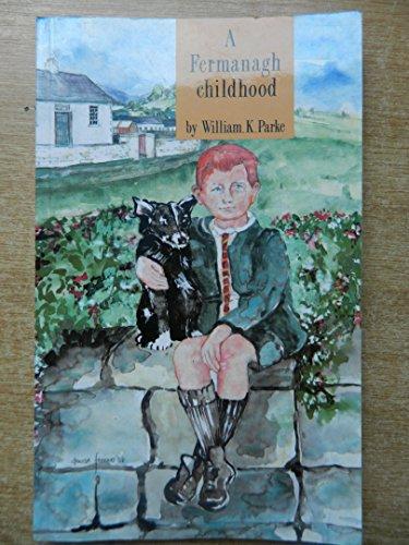 A Fermanagh Childhood: Parke, William K.
