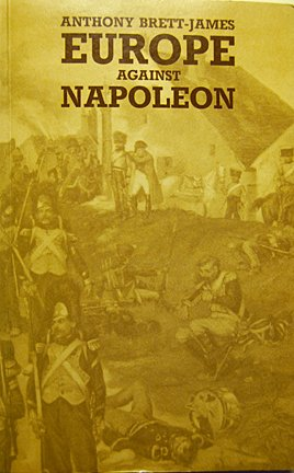 Europe Against Napoleon: Leipzig Campaign, 1813, from: Antony Brett-James (Editor)