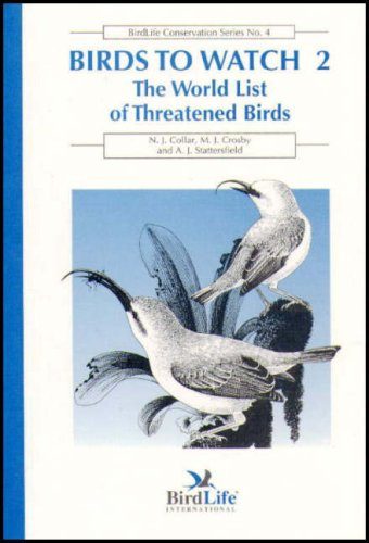 Birds to Watch 2: The World List of Threatened Birds: Collar, N.J.; Crosby, M.J.; Stattersfield, ...