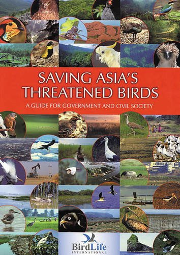 Saving Asia's Threatened Birds (0946888477) by BirdLife International