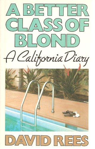 A Better Class of Blond: a Californian Diary