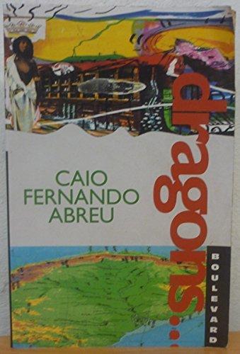Dragons (Boulevard Latin Americans): Caio Fernando Abreu