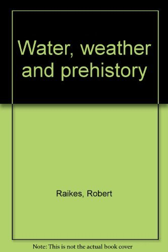 9780946897032: Water, weather and prehistory