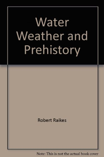 9780946897049: Water Weather and Prehistory