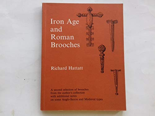Iron Age and Roman brooches: A second: Richard Hattatt