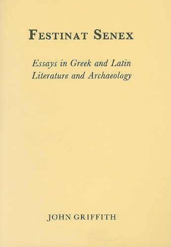 Festinat Senex: Essays in Greek and Latin Literature and Archaeology