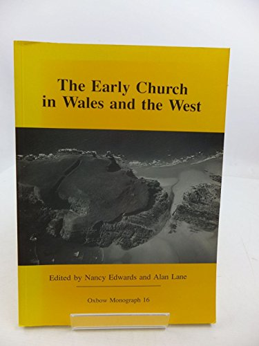 9780946897377: The Early Church in Wales and the West: Recent Work in Early Christian Archaeology, History and Place-names (Oxbow Monograph)