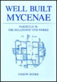 9780946897841: Well Built Mycenae: Fasc. 36: The Hellenistic Dye-Works