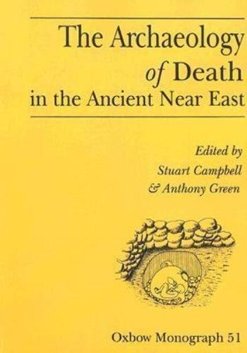 9780946897933: The Archaeology of Death in the Ancient Near East: Proceedings of the Manchester Conference, 16th-20th December 1992 (Oxbow Monographs)