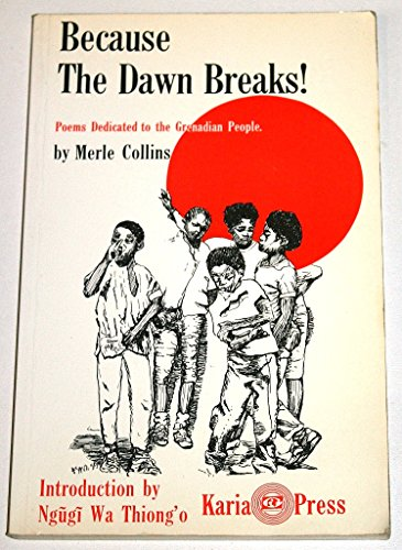 9780946918096: Because the Dawn Breaks!: Poems Dedicated to the Grenadian People