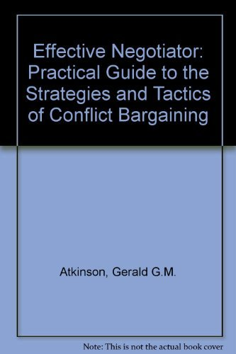 9780946936007: Effective Negotiator: Practical Guide to the Strategies and Tactics of Conflict Bargaining