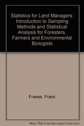 Statistics for Land Managers: Introduction to Sampling: Freese, Frank