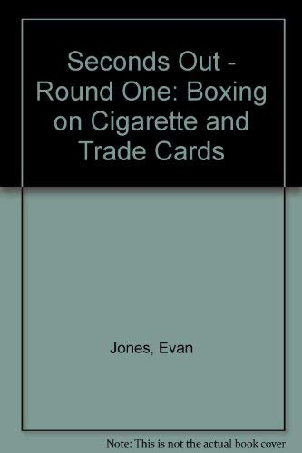 9780946942145: Seconds Out - Round One: Boxing on Cigarette and Trade Cards