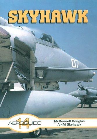 Aeroguide 14 - McDonnell Douglas A-4M Skyhawk: Chesneau, Roger