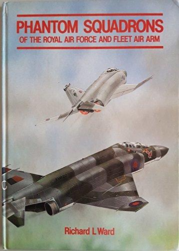 9780946958313: Phantom Squadrons of the Royal Air Force and Fleet Air Arm