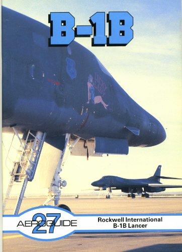 Aeroguide 27 - Rockwell B-1B Lancer: Thornborough, Anthony M.