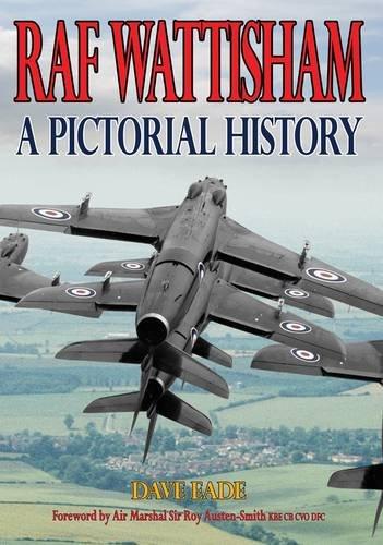 RAF Wattisham. A Pictorial History.: Dave Eade