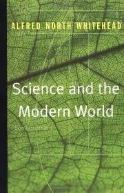 SCIENCE AND THE MODERN WORLD: LOWELL LECTURES,: Whitehead, Alfred North.