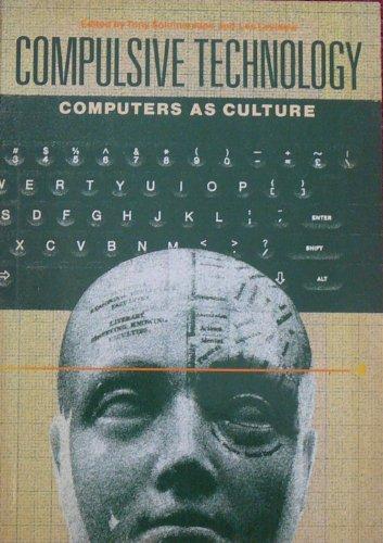 Compulsive Technology: Computers As Culture (Radical Science; No. 18): Solomonides, Tony; Levidow, ...