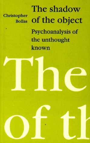 9780946960606: The Shadow of the Object: Psychoanalysis of the Unthought Known