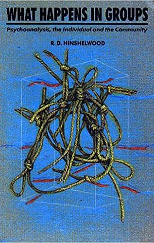 9780946960897: What Happens in Groups: Psychoanalysis, the Individual and the Community