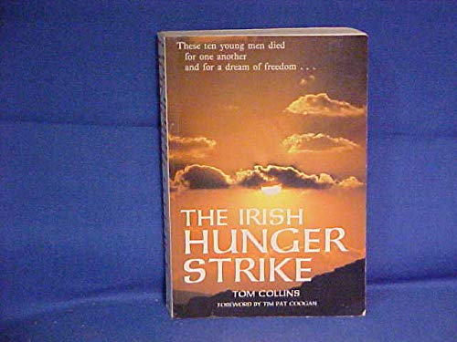 The Irish Hunger Strike: Collins,Tom