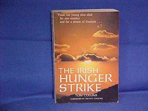 The Irish Hunger Strike: Collins,Tom