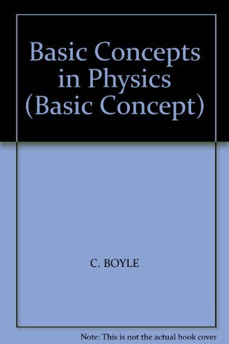 Basic Concepts in Physics: Boyle, C.