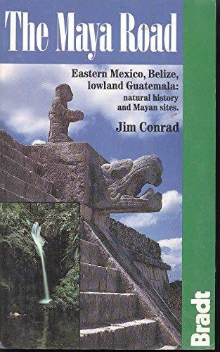 9780946983742: The Maya Road: Eastern Mexico, Belize, Lowland Guatemala