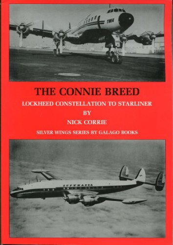 THE CONNIE BREED - LOCKHEED CONSTELLATION: Nick Corrie