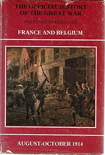 9780946998005: Official History of the Great War: 1914, Aug.-Sept., Mons, the Retreat to the Seine, the Marne and the Aisne v.1: Military Operations