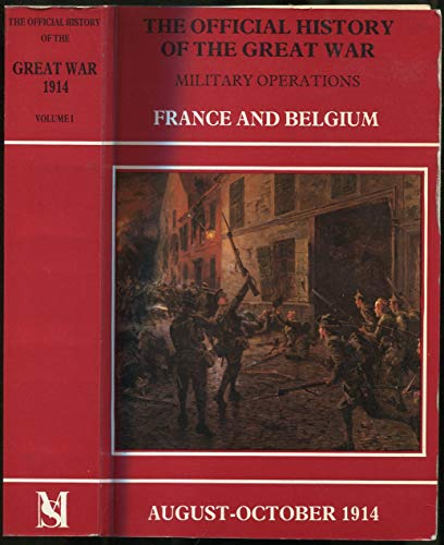 9780946998012: Official History of the Great War: 1914, Aug.-Sept., Mons, the Retreat to the Seine, the Marne and the Aisne v.1: Military Operations