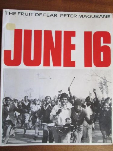 June 16: The fruit of fear: Magubane, Peter