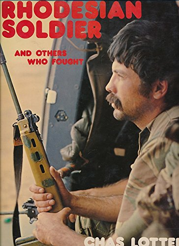 Rhodesian soldier and others who fought: Lotter, Chas
