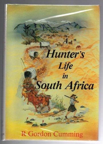 A Hunter's Life in South Africa: R. Gordon Cumming