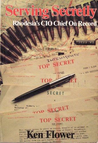 9780947020279: Serving secretly: Rhodesia's CIO chief on record